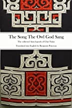 The Song The Owl God Sang: The collected Ainu legends of Chiri Yukie