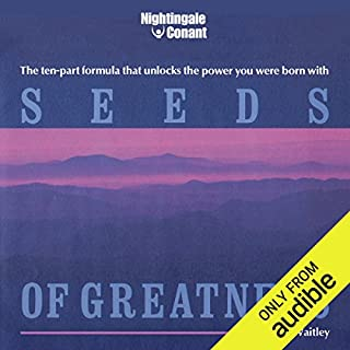 Seeds of Greatness     The Ten-Part Formula That Unlocks the Power You Were Born With              Written by:                                                                                                                                 Denis Waitley                               Narrated by:                                                                                                                                 Denis Waitley                      Length: 5 hrs and 10 mins     1 rating     Overall 5.0