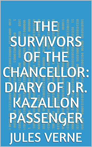 The Survivors of the Chancellor: Diary of J.R. Ka (English Edition)