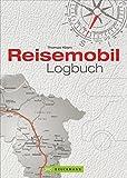 Reisetagebuch: Ein Reisemobil Logbuch für Urlaubserinnerungen für die persönliche Dokumentation Ihrer Wohnmobilreise; inkl