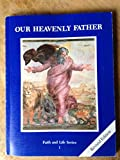 Our Heavenly Father (Faith and Life)