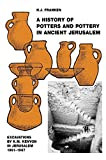 A History of Pottery and Potters in Ancient Jerusalem: excavations by K.M. Kenyon in Jerus