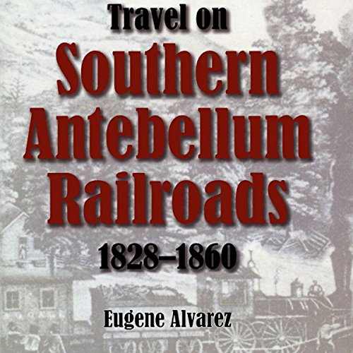 Travel on Southern Antebellum Railroads, 1828-1860 audiobook cover art