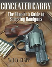 Concealed Carry: The Shooter's Guide to Selecting Handguns