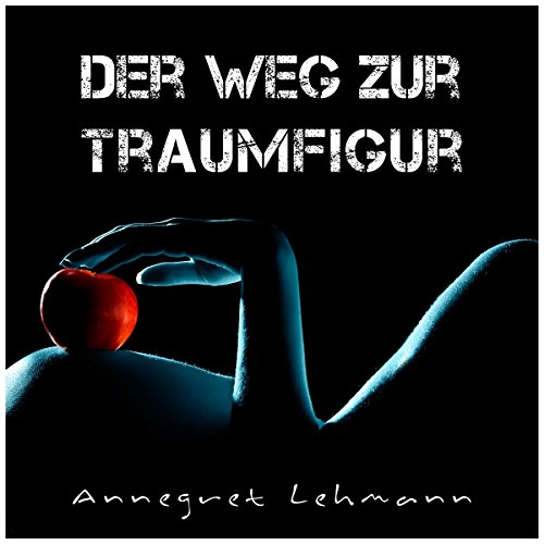 Der Weg zur Traumfigur audiobook cover art