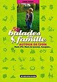 52 Balades en famille autour de Lyon - Monts d'Or, Monts du Lyonnais, Beaujolais...
