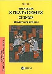 Trente-six stratagèmes chinois - Comment vivre invincible de Bo Shi