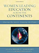 Women Leading Education Across the Continents: Sharing the Spirit, Fanning the Flame (English Edition)