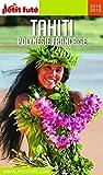 TAHITI - POLYNÉSIE 2018/2019 Petit Futé (French Edition)
