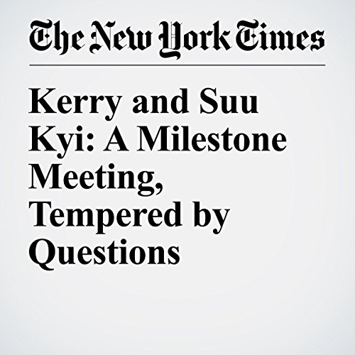Kerry and Suu Kyi: A Milestone Meeting, Tempered by Questions cover art