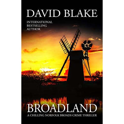 Broadland: A chilling Norfolk Broads crime thriller (British Detective Tanner Murder Mystery Series Book 1) (English Edition)