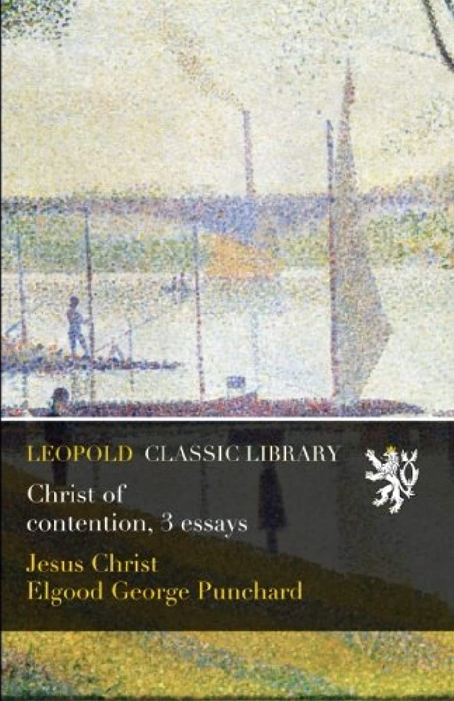 石鹸生まれ課すChrist of Сontention. Three  Essays