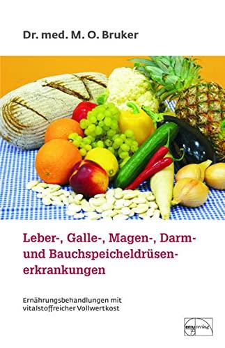 Bruker, Dr. M. O.:<br>Leber-, Galle-, Magen-, Darm- und Bauchspeicheldrüsenerkrankungen