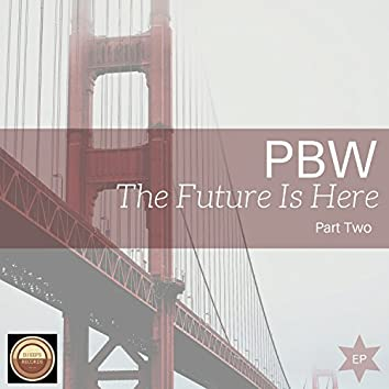 The Future Is Here EP: Part Two