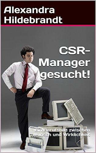 CSR-Manager gesucht!: Ein Berufsbild zwischen Wunsch und Wirklichkeit