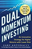 Dual Momentum Investing: An Innovative Strategy for Higher Returns with Lower Risk (English Edition)
