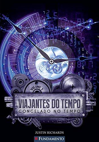 Viajantes Do Tempo 01 - Congelado No Tempo