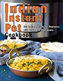 Indian Instant Pot Cookbook: 500 Indian Recipes for Beginners with Vegan and Meat meals (English Edition)