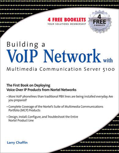 Building a VoIP Network with Nortel\'s Multimedia Communication Server 5100