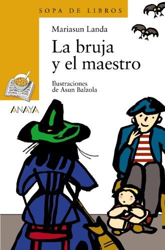 La bruja y el maestro (Literatura Infantil (6-11 Años)