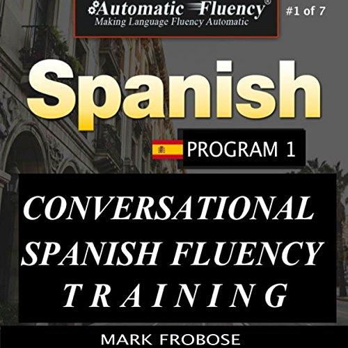Conversational Spanish Fluency Training Program 1 (Spanish Edition) audiobook cover art