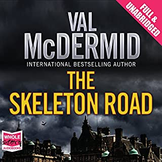 The Skeleton Road                   By:                                                                                                                                 Val McDermid                               Narrated by:                                                                                                                                 Cathleen McCarron                      Length: 11 hrs and 33 mins     622 ratings     Overall 4.2