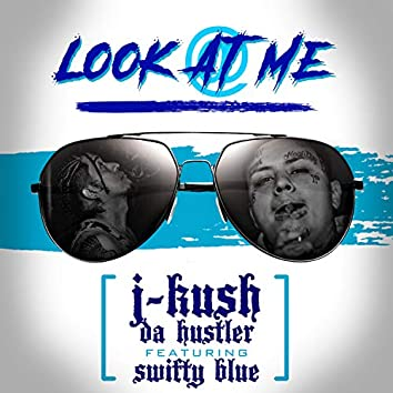 Look at Me (feat. Swifty Blue)