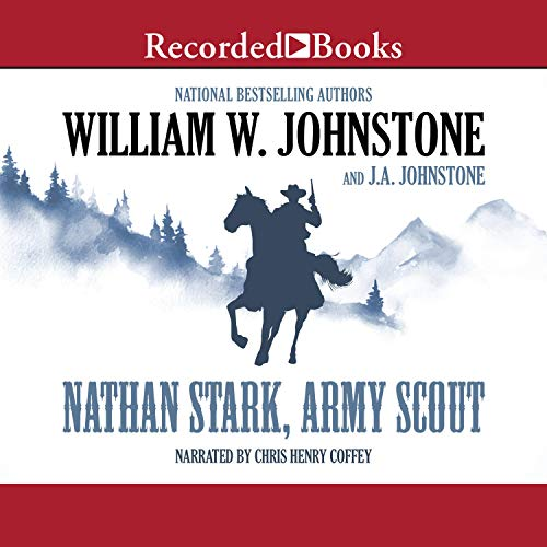Nathan Stark, Army Scout Audiobook By J.A. Johnstone, William W. Johnstone cover art
