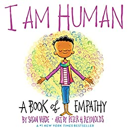 I Am Human: A Book of Empathy by [Susan Verde, Peter H. Reynolds]