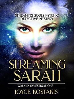 Walk-In Investigations: Streaming Sarah by [Joyce Kostakis]