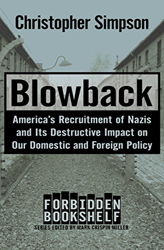 Blowback: America's Recruitment of Nazis and Its Destructive Impact on Our Domestic and Foreign Policy (Forbidden Bookshelf Book 4) (English Edition)