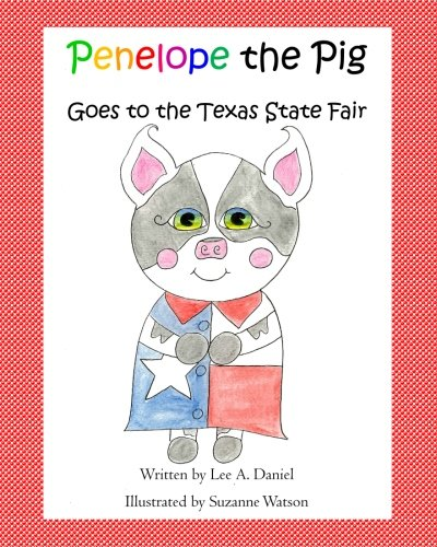 Penelope the Pig Goes to the Texas State Fair (Volume 14)