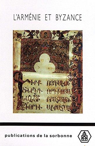 L'Arménie et Byzance: Histoire et society (Publications de la Sorbonne) (French Edition)