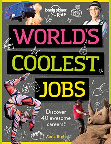 World's Coolest Jobs: Discover 40 Awesome Careers! (Lonely Planet Kids)