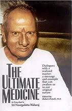 The Ultimate Medicine: As Prescribed by Sri Nisargadatta Maharaj