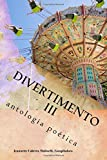 Divertimento III: antologia poetica (Volume 3) (Spanish Edition)