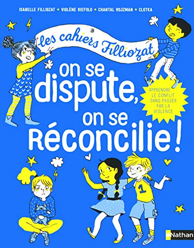 Cahiers Filliozat - On se dispute, on se réconcilie - Dès 5 ans