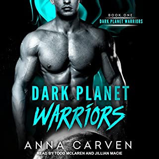 Dark Planet Warriors     Book 1              By:                                                                                                                                 Anna Carven                               Narrated by:                                                                                                                                 Jillian Macie,                                                                                        Todd McLaren                      Length: 9 hrs and 31 mins     602 ratings     Overall 4.4