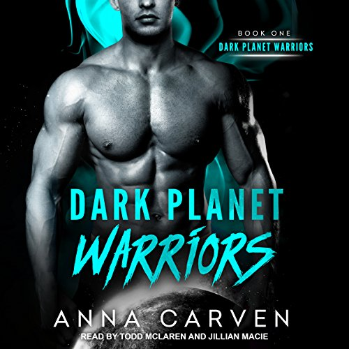 Dark Planet Warriors     Book 1              By:                                                                                                                                 Anna Carven                               Narrated by:                                                                                                                                 Jillian Macie,                                                                                        Todd McLaren                      Length: 9 hrs and 31 mins     16 ratings     Overall 4.6
