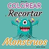 libro de colorear y recortar para niños MONSTRUOS: 140 Dibujos de Monstruos para Colorear y cortar - para niños de 4 a 8 Años