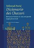 Dizionario dei Chazari. Romanzo-lexicon in 100.000 parole. Copia femminile...