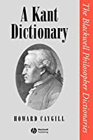 A Kant Dictionary (Blackwell Philosopher Dictionaries)