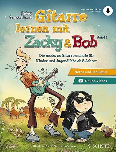 Gitarre lernen mit Zacky & Bob: Die moderne Gitarrenschule für Kinder und Jugendliche ab 8 Jahren. Band 1. Gitarre. Lehrbuch.