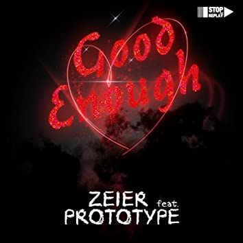 Good Enough (feat. Prototype)