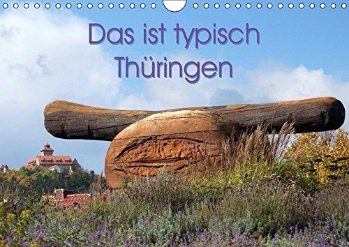 Das ist typisch Thüringen (Wandkalender 2019 DIN A4 quer): Thüringen ist nicht nur für seine Thüringer Klöße und die Thüringer Rostbratwurst bekannt! (Monatskalender, 14 Seiten ) (CALVENDO Orte)