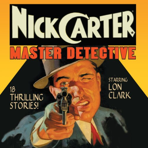 Nick Carter: Master Detective, Volume 1 cover art