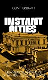 Instant Cities: Urbanization and the Rise of San Francisco and Denver (Urban Life in America)
