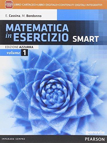 Matematica in esercizio smart. Ediz. azzurra. Per i Licei umanistici. Con e-book. Con espansione online: 1