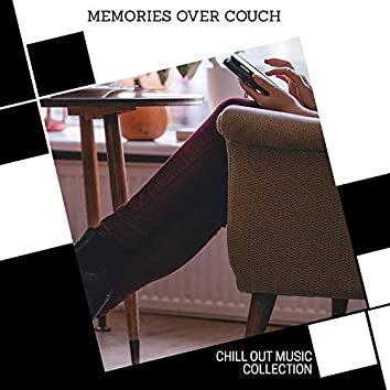 Memories Over Couch - Chill Out Music Collection