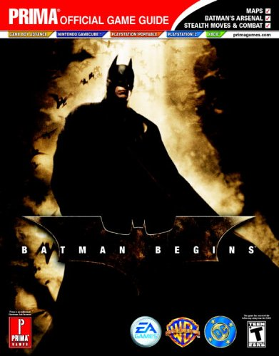 Batman Begins: Prima Official Game Guide: The Official Strategy Guide